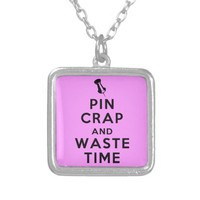 Pin Crap and Waste Time Square Pendant Necklace