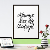 Always Kiss Me Goodnight Printable Typography Art Poster