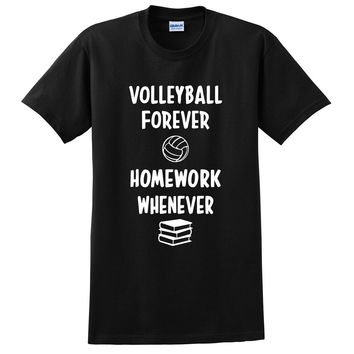 Volleyball forever homework whenever T Shirt