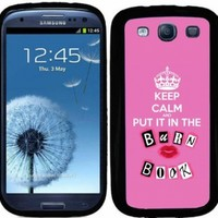 S3 Keep Calm And Put In In The Burn Book Samsung Galaxy i9300 Galaxy S3 Case Cover