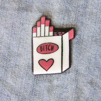"""Bitch"" Cigarettes Enamel Pin"