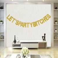 """Hot Fashion 1Set/bag """"LET'S PARTY BITCHES"""" Gold Glitter Birthday Party Banner Decorative Garland Photo Backdrop Party Decoration"""