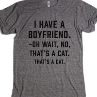 """I Have A Boyfriend. Oh Wait, That's A Cat."" 