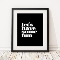 "Prints on Paper, Typography Poster, Dorm Decor, ""Let's Have Some Fun"" (frame NOT included)"