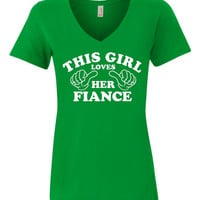 This Girl Loves Her Fiance Great way To ANNOUNCE Engagement Bachelorette Party Vneck Sheer Tee This Girl Loves Her Fiance Printed T Shirt