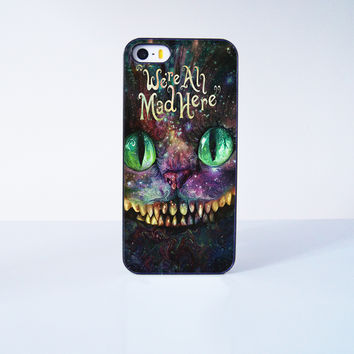 We're All Mad Here Cheshire Cat  Plastic Case Cover for Apple iPhone 5s 5 6 Plus 6 4 4s  5c