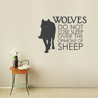 Wolves Do Not Loose Sleep...Wall Quote Decal