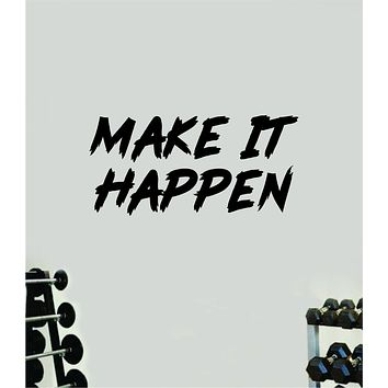 Make It Happen Gym Fitness Wall Decal Home Decor Bedroom Room Vinyl Sticker Teen Art Quote Beast Lift Train Inspirational Motivational Health Girls Exercise