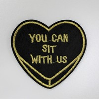 """""""You Can Sit With Us"""" Heart Patch"""