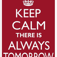 KEEP CALM There is Always TOMORROW Tin Aluminum Parking sign home decor wall hanging