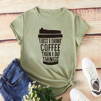 """First I Drink Coffee"" Green Slogan Letter Print Tee"