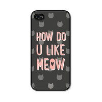 iPhone 4 Case - How Do You Like Meow - iPhone Cat Case - Fits 4 and 4s - Peach and Grey