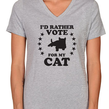 I'd Rather Vote For My Cat Shirt, Funny Cat Gift, Women V-neck T Shirt, Political Tshirt, Election T Shirt, Presidential Debate T Shirt