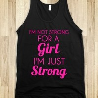 Supermarket: I'm Not Strong For A Girl I'm Just Strong Tank Top from Glamfoxx Shirts