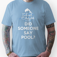 Did Someone Say Pool? Unisex T-Shirt