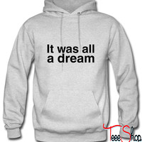 It was all a dream. Hoodie