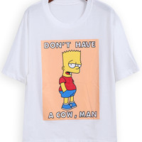 Don't Have A Cow, Man Graphic Print Loose T-Shirt