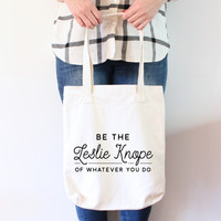 Be The Leslie Knope Tote