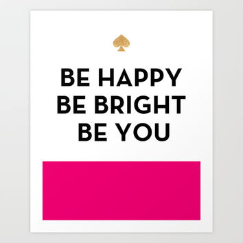 Be Happy Be Bright Be You - Kate Spade Inspired Art Print by Rachel Additon