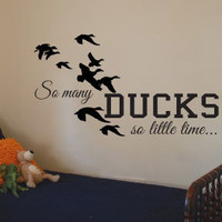 So many DUCKS, so little time, Vinyl Wall Art Decal