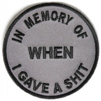 In Memory of When I Gave A Shit Patch