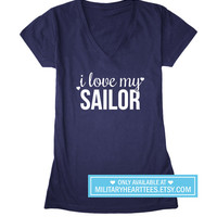 I love my Sailor, Navy wife shirt, Navy girlfriend shirt, Navy mom shirt, navy clothing, navy love, usn clothing, navy tshirt, sailor wife