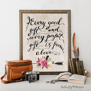 Christian wall art quote print, Handwritten quote, Every good gift is from above, Bible verse wall art print, Calligraphy quote, James 1:17