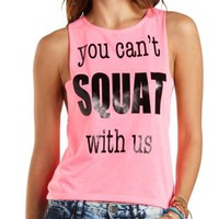 Can't Squat With Us Graphic Tank Top by Charlotte Russe - Neon Pink
