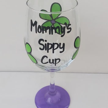 Mommy's Sippy Cup hand-painted wine glass