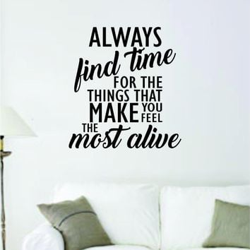 Make You Feel Most Alive Quote Decal Sticker Wall Vinyl Art Decor Home Inspirational Teen Classroom Family Love Friends