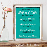 The Love Between Mother & Child is Forever Personalized Dates Print for MoM Custom Child Birth dates Printable Mother's Day Gift Wife Gift