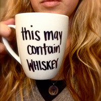 Handwritten Personalized This MAY CONTAIN WHISKEY Coffee Mug with Handmade Design from Anchored By J