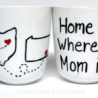 Mom Coffee Mug - Hand Painted, Handwritten Mug - Mother Birthday Gift, Mothers Day, Mom Birthday, Home is where my Mom is