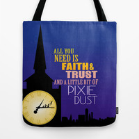 all you need is faith and trust and a little bit of pixie dust 2015 Tote Bag by Studiomarshallarts