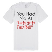 Lets go to Taco Bell-Unisex White T-Shirt