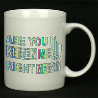 Are You Kitten Me Right Meow aztec For Ceramic Mugs Coffee *