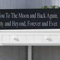 """I Love You To The Moon And Back Again.  To Infinity And Beyond, Forever and Ever -. 12"""" Wooden Wall Sign"""