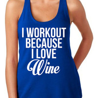 I Workout Because I Love Wine Tank Top Women's Gym Workout Fitness Funny Squats Muscles