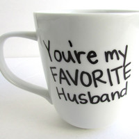 You're My Favorite Husband - Coffee Mug