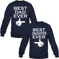 best dad ever and daughter ever Crewneck Sweatshirt
