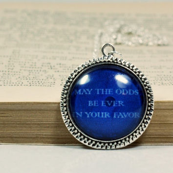 "May The Odds Be Ever In Your Favor"" Quote, Hunger Games Necklace, Glass Dome Resin Pendant"