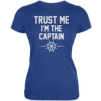 Trust Me Im The Captain Royal Juniors Soft T-Shirt