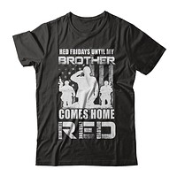 Red Friday Until My Brother Comes Home Military