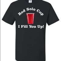 Adult Black Red Solo Cup I Fill You Up T-Shirt