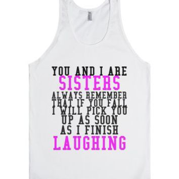 You And I Are Sisters-Unisex White Tank
