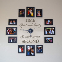 Time spent with family is worth every second - Family Lettering Vinyl Wall Decal Wall Art Sticker 536