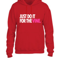 DO IT FOR THE VINE 1 - UNISEX HOODIE
