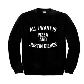 ALL I WANT IS PIZZA AND JUSTIN BIEBER Sweatshirt English letters crew neck sweater