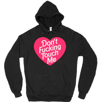 DON'T FUCKING TOUCH ME HOODIE - PREORDER