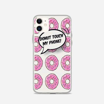 Donut Touch My Phone iPhone 11 Case